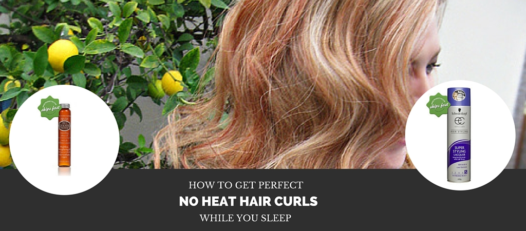 How to Get Perfect No Heat Curls While you Sleep