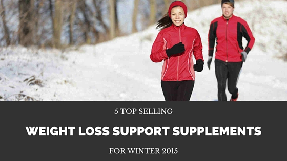 Top Selling Weight Loss Support Supplements for Winter 2015